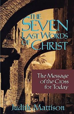 Seven Last Words of Christ, Mattison, Judith