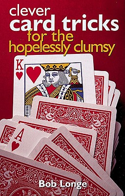 Image for Clever Card Tricks For The Hopelessly Clumsy