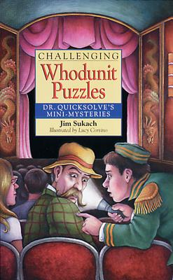 Image for CHALLENGING WHODUNIT PUZZLES DR. QUICKSOLVE'S MINI-MYSTERIES