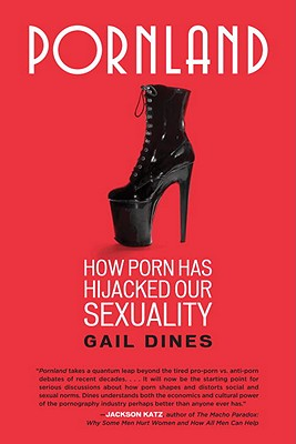 Image for Pornland: How Porn Has Hijacked Our Sexuality