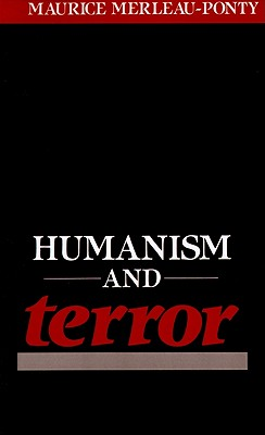 Humanism and Terror: An Essay on the Communist Problem, Merleau-Ponty, Maurice