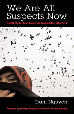 We Are All Suspects Now: Untold Stories from Immigrant Communities after 9/11, Nguyen, Tram