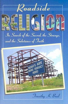 Image for Roadside Religion: In Search Of The Sacred, The Strange, And The Substance Of Faith