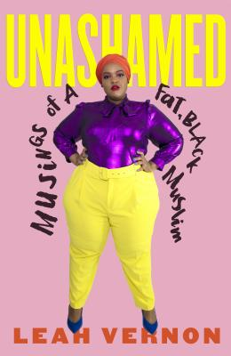 Image for Unashamed: Musings of a Fat, Black Muslim