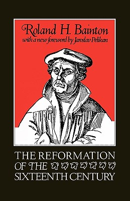 Image for The Reformation of the Sixteenth Century