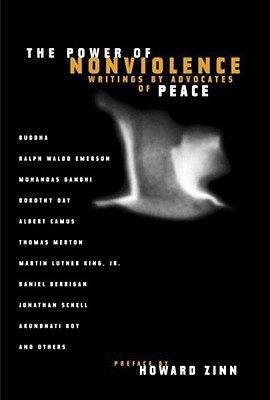 Image for The Power of Nonviolence: Writings by Advocates of Peace