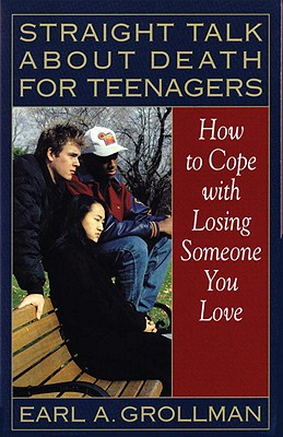 Straight Talk About Death For Teenagers: How To Co, Grollman, Earl A.
