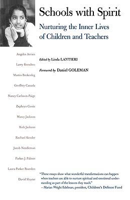 Schools with Spirit: Nurturing the Inner Lives of Children and Teachers, Lantieri, Linda