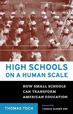 Image for High Schools on a Human Scale: How Small Schools Can Transform American Education