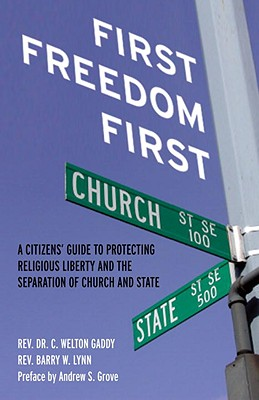 Image for First Freedom First: A Citizen's Guide to Protecting Religious Liberty and the Separation of Church and State
