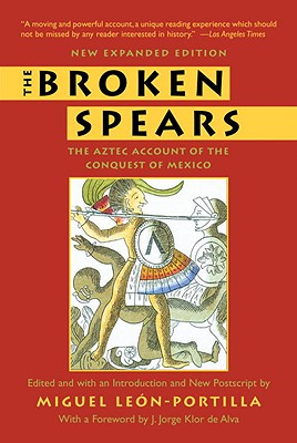 Image for The Broken Spears:   The Aztec Account of the Conquest of Mexico