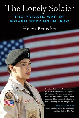 Image for The Lonely Soldier: The Private War of Women Serving in Iraq
