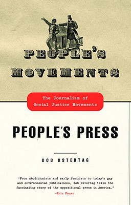 People's Movements, People's Press: The Journalism of Social Justice Movements, Ostertag, Bob