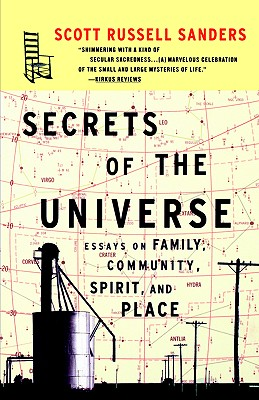 Secrets of the Universe: Essays on Family, Community, Spirit, and Place, Sanders, Scott Russell