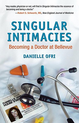 Image for SINGULAR INTIMACIES : BECOMING A DOCTOR