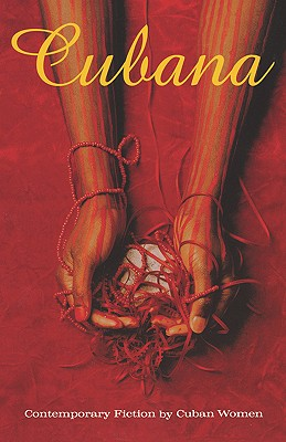 Cubana: Contemporary Fiction by Cuban Women, Behar, Ruth