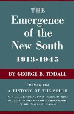 Image for The Emergence of the New South, 1913--1945: A History of the South