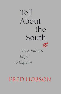 Image for Tell about the South: The Southern Rage to Explain (Southern Literary Studies)