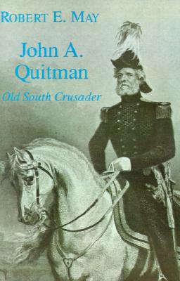 Image for John A. Quitman: Old South Crusader (Southern Biography Series)