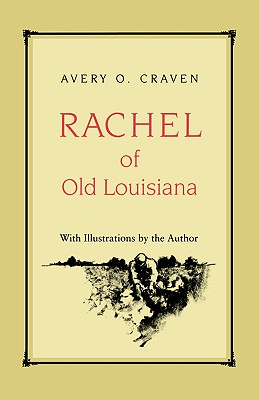 Rachel of Old Louisiana, Craven, Avery O.