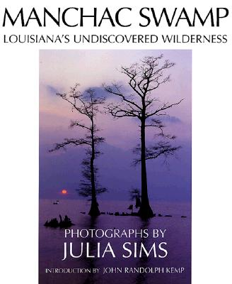 Image for Manchac Swamp: Louisiana's Undiscovered Wilderness