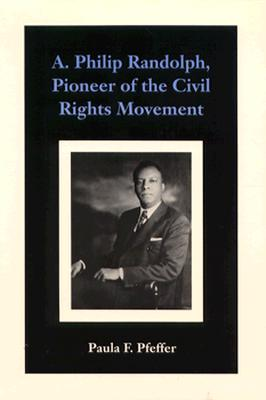 Image for A. Philip Randolph, Pioneer of the Civil Rights Movement (Southern Literary Studies)