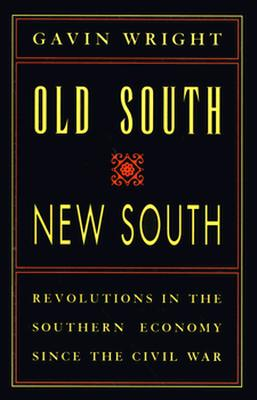 Image for Old South, New South: Revolutions in the Southern Economy Since the Civil War