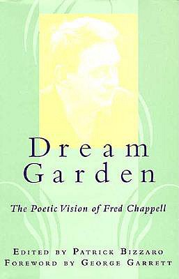 Image for Dream Garden: The Poetic Vision of Fred Chappell (Southern Literary Studies)