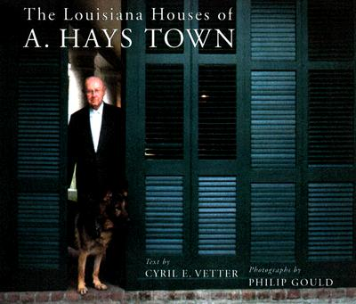 Image for The Louisiana Houses of A. Hays Town