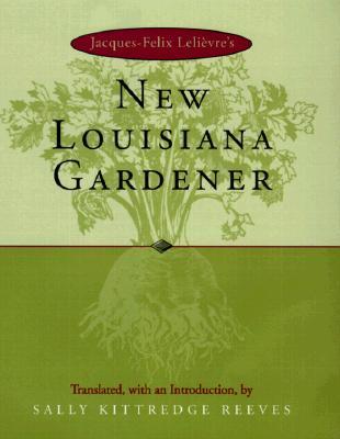 Image for Jacques-Felix Leli�vre's New Louisiana Gardener
