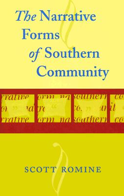 Image for The Narrative Forms of Southern Community (Southern Literary Studies) First Edition