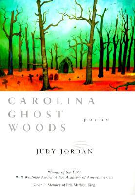 Image for Carolina Ghost Woods: Poems (Walt Whitman Award of the Academy of American Poets)