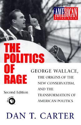 POLITICS OF RAGE, CARTER, DAN T.