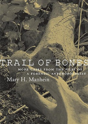 Image for Trail of Bones: More Cases from the Files of a Forensic Anthropologist