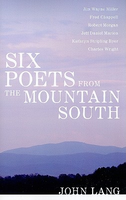 Six Poets from the Mountain South (Southern Literary Studies), Lang, John