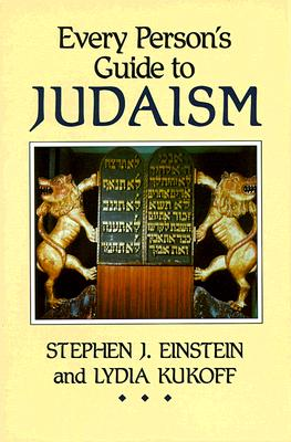 Every Person's Guide to Judaism, Stephen J. Einstein and Lydia Kukoff