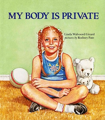 "My Body Is Private, ""GIRARD, LINDA WALVOORD, PATE, RODNEY"""