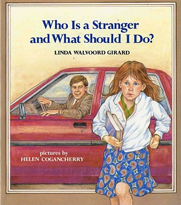 Image for Who Is a Stranger and What Should I Do? (An Albert Whitman Prairie Book)