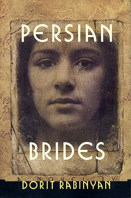 Persian Brides: A Novel, Rabinyan, Dorit; Rabinyan, Dori