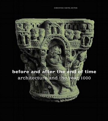 Image for Before and After the End of Time: Architecture and the Year 1000
