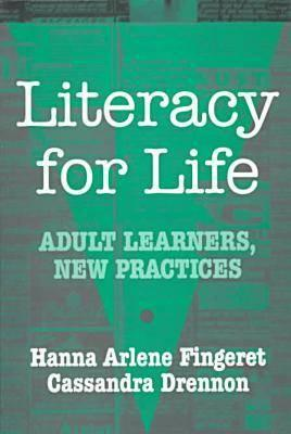 Image for Literacy for Life: Adult Learners, New Practices (Language and Literacy Series (Teachers College Pr)) (Series on School Reform)