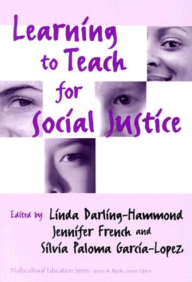 Learning to Teach for Social Justice (Multicultural Education) (Multicultural Education, 11)