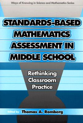 Image for Standards-Based Mathematics Assessment in Middle School: Rethinking Classroom Practice (Ways of Knowing in Science and Mathematics (Paper))