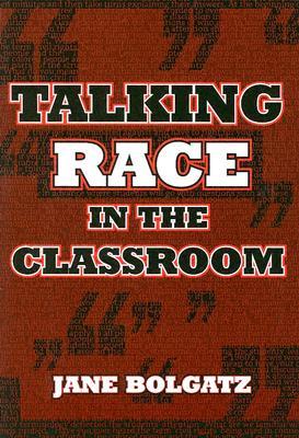 Talking Race In The Classroom, Bolgatz, Jane