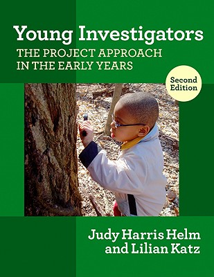 Image for Young Investigators: The Project Approach in the Early Years, 2nd Edition