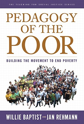 Pedagogy of the Poor (Teaching for Social Justice), Willie Baptist; Jan Rehmann