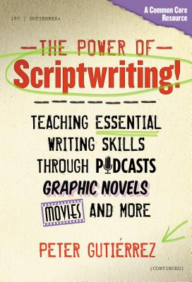 POWER OF SCRIPTWRITING! : TEACHING ESSEN, PETER GUTIERREZ