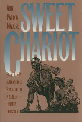 Image for Sweet Chariot : Slave Family and Household Structure in Nineteenth-Century Louisiana