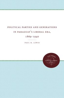 Image for Political Parties and Generations in Paraguay's Liberal Era, 1869-1940