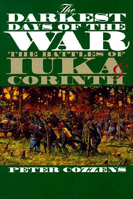 Image for The Darkest Days of the War: The Battles of Iuka and Corinth (Civil War America)